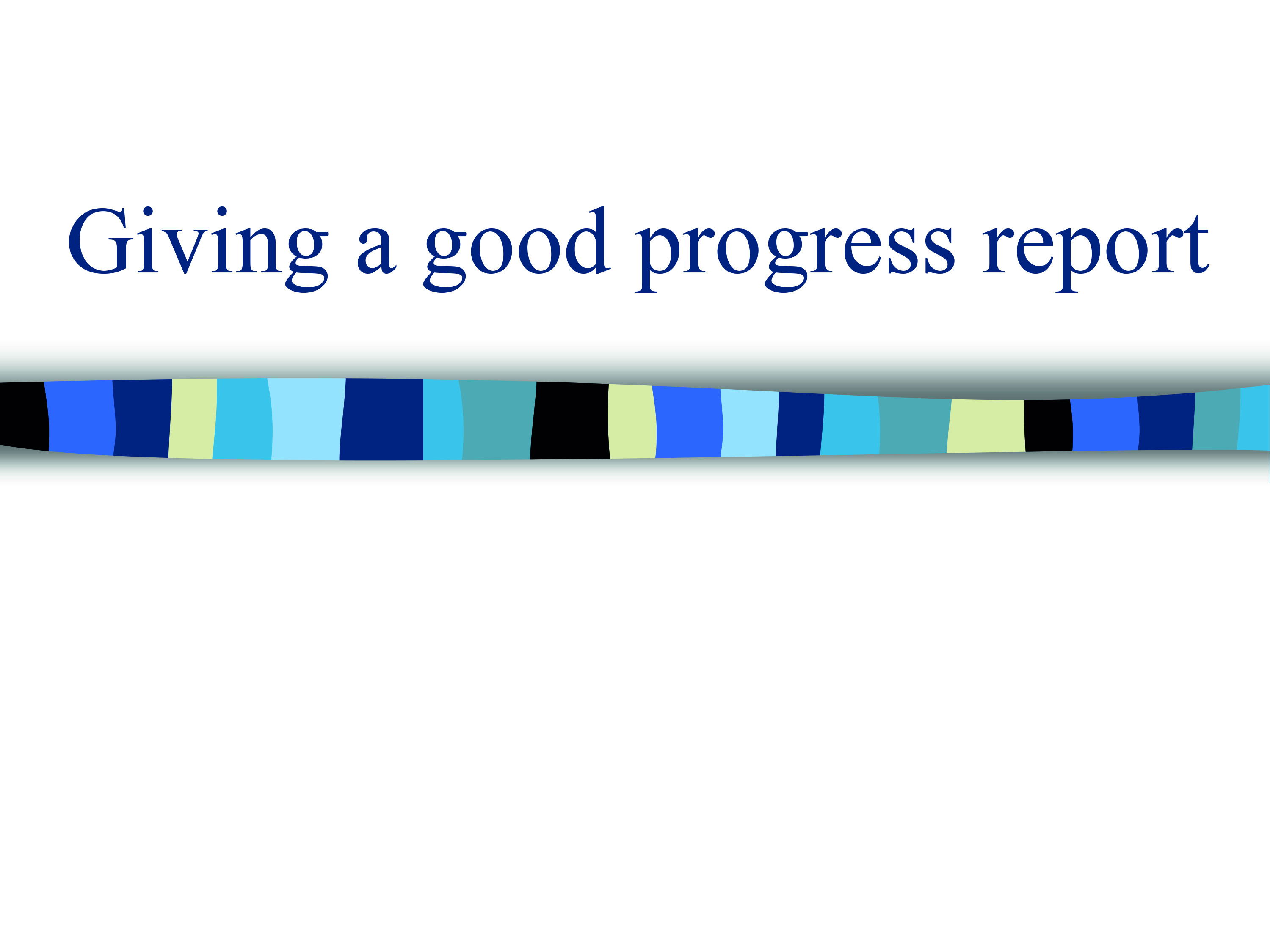 Giving a good progress report - Training School B